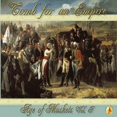 Age of Muskets Volume I: Tomb for an Empire
